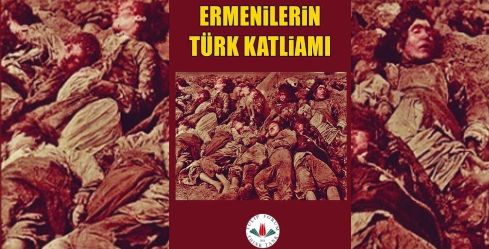 Ermeniler 523 bin Türk'ü katletti