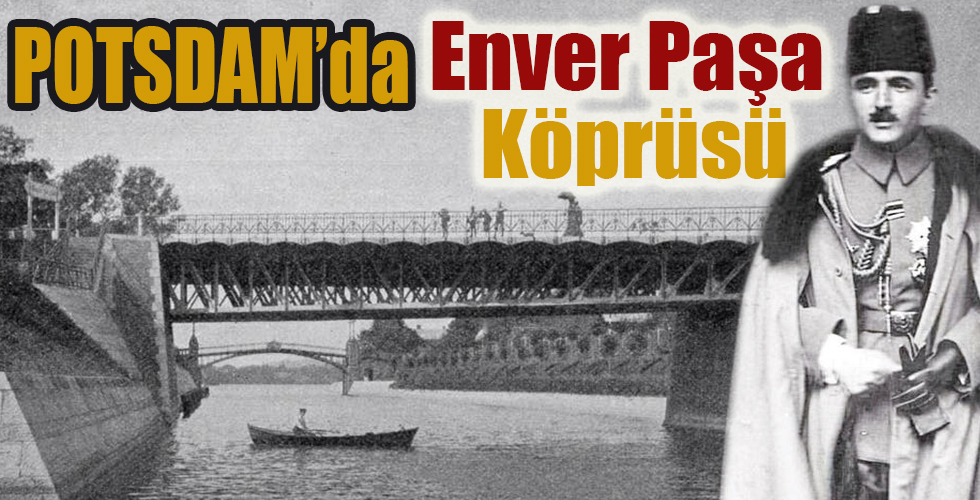 Enver Paşa Köprüsü yok edildi