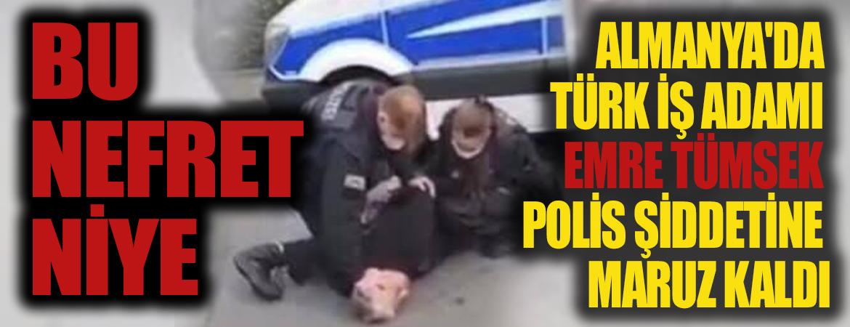 Almanya'da yine polis şiddeti